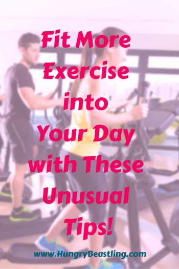 Fit More Exercise intoYour Day with These Unique Tips