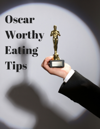Oscar Worthy Eating Tips