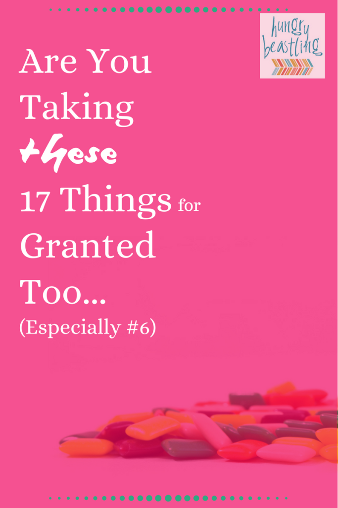 Are You Taking These Things for Granted Too? - Around this time of year, we are grateful for the more obvious things in our lives, but we tend to forget about the little things!| Hungry Beastling