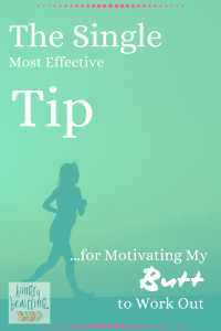 Single Most Effective Tip for Motivating My Butt to Work Out - When you're less than motivated to work out, use this fail proof method to get that booty of yours moving out the door and on to the gym!| Hungry Beastling #fitness #weightloss