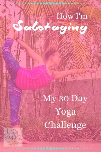 When it comes to self-sabotage, I am an expert. And looking back, I subconsciously decided to sabotage my 30 day yoga challenge by procrastinating on the easiest step of the entire process! | Hungry Beastling
