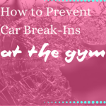 How to Prevent Car Break-Ins and What to Do If It Happens to You