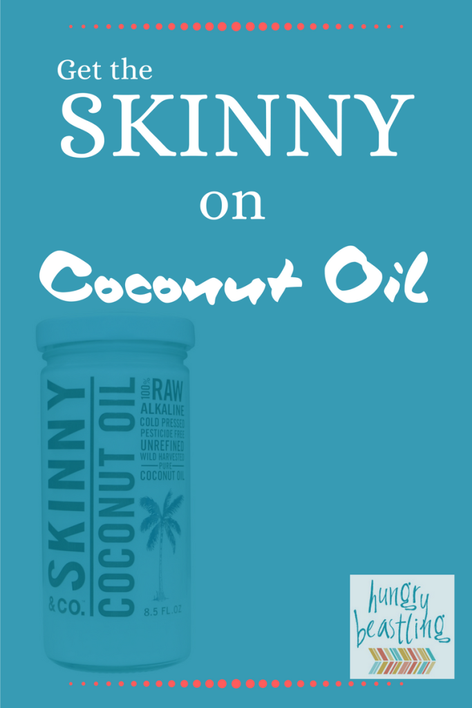 Get the Skinny on Coconut Oil - Not all coconut oils are created equal! Find out how Skinny & Co. 100% raw and alkaline coconut oil stands out from the competition.| Hungry Beastling