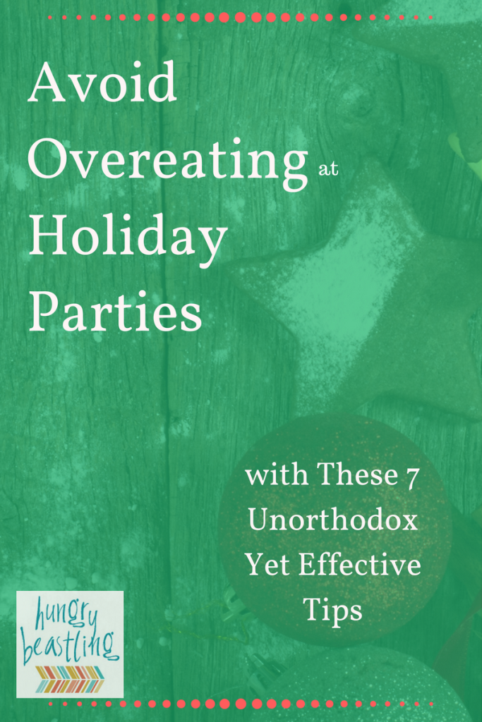 Avoid Overeating at Holiday Parties with These 7 Unorthodox Yet Effective Tips - With these tricks up your sleeve, you won't need to worry about overeating at holiday parties ever again!| Hungry Beastling