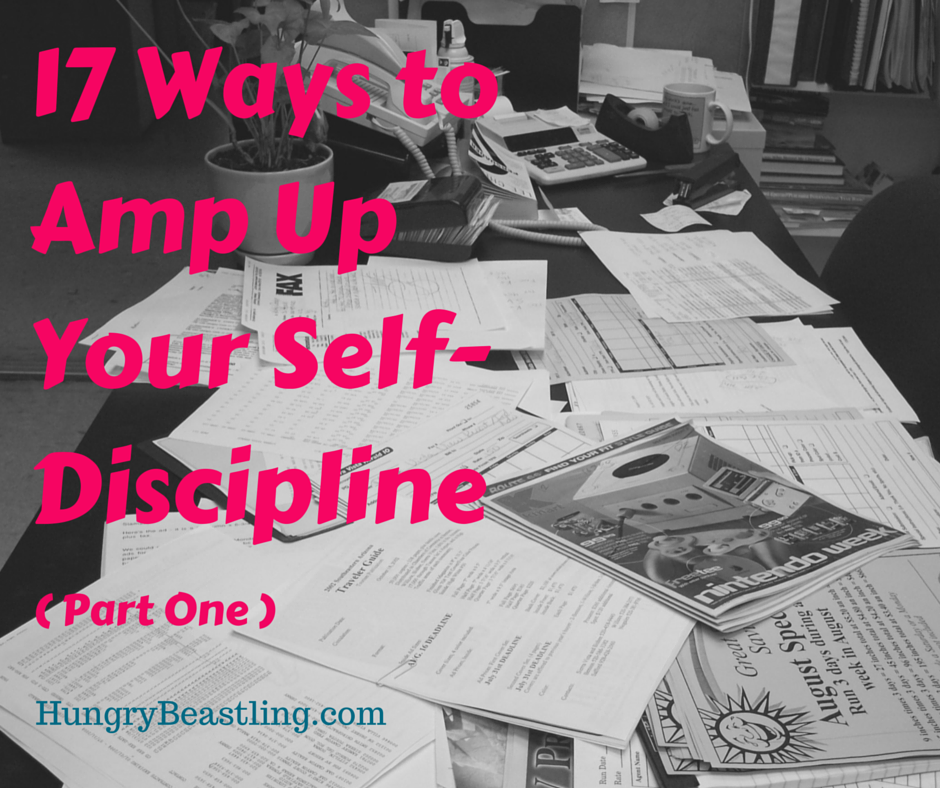 Amp up your self-discipline with these unconventional tips