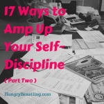 17 Ways to Amp Up Your Self-Discipline: Part Two