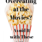 Overeating at the Movies: Avoid It With These Five Tips