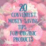 20 Convenient Money-Saving Tips for Organic Products