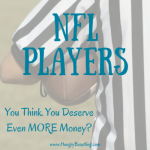 NFL Players: You Think You Deserve Even MORE Money