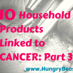 10 Household Products That Cause Cancer: Part 3