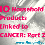 10 Household Products That Cause Cancer: Part 2