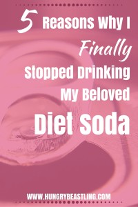 5 Reasons Why I Finally Stopped Drinking My Beloved Diet Soda
