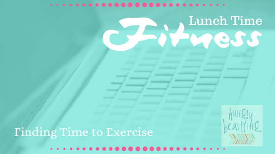 Find Time to Exercise with Lunch Time Fitness (Guest Infographic)