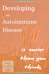 Developing an Autoimmune Disease is Easier Than You Think | Autoimmune Disease affects millions of lives all over the globe. But what really causes autoimmunity? The answers are all around us and they're pretty surprising. And how are people actually putting their incurable autoimmune diseases into remission? | Hungry Beastling
