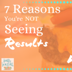 7 Reasons You're Not Seeing Results From Your Workout