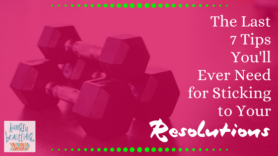 Achieve Your Resolutions with 7 Super Effective Tips